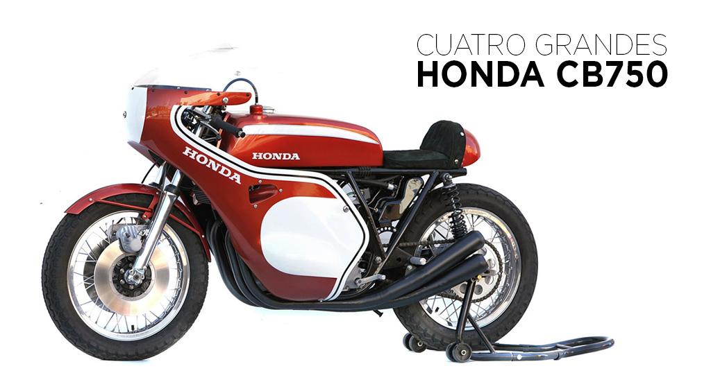 CUATRO GRANDES HONDA CB750 - Pasión Biker
